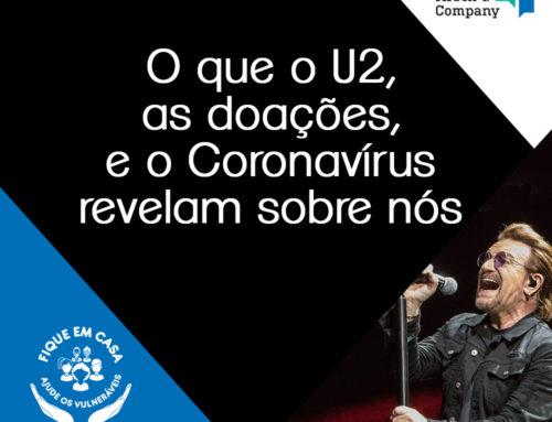 O que oU2, as doações e o Coronavírus revelam sobre nós